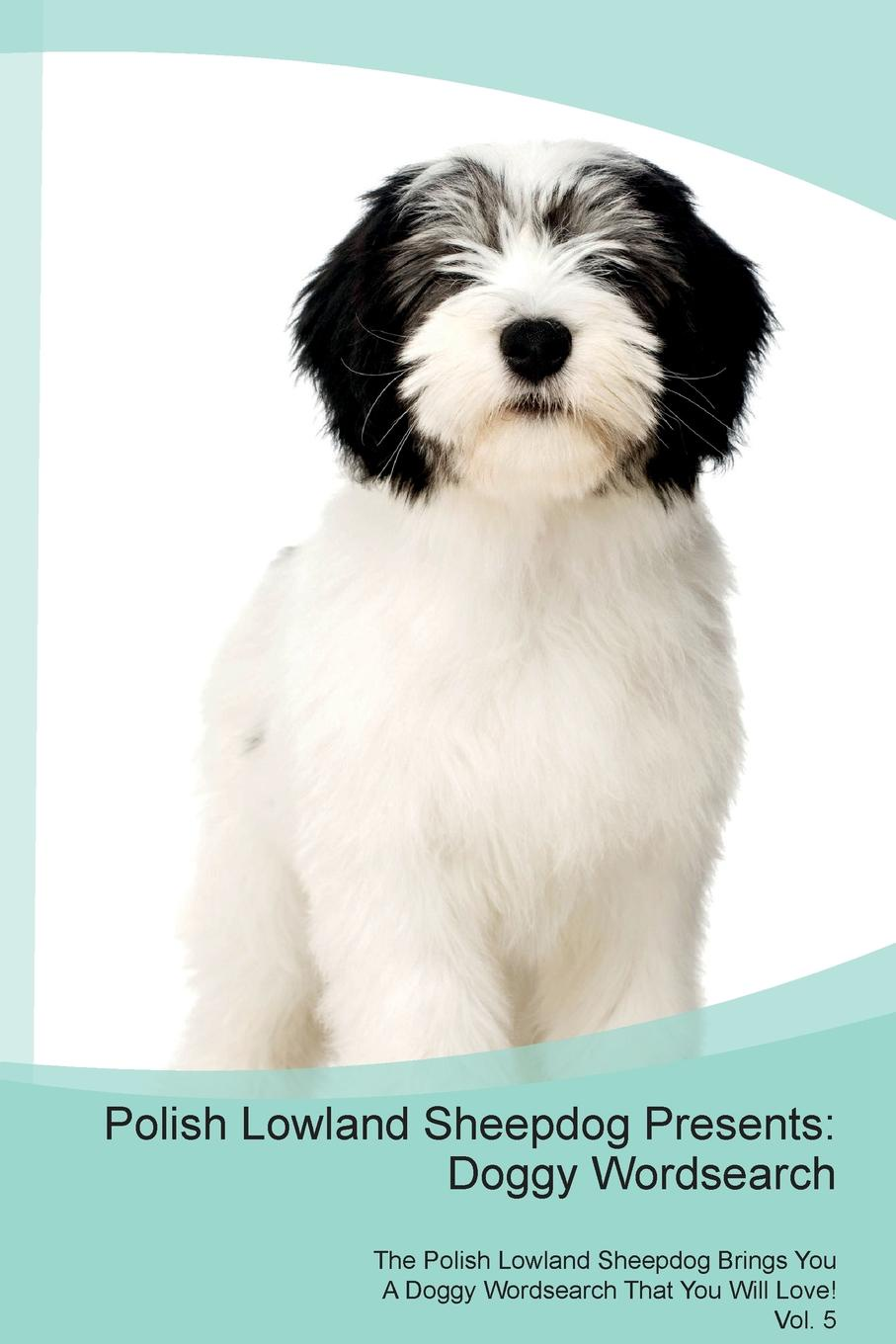 Doggy Puzzles Polish Lowland Sheepdog Presents. Wordsearch The Brings You A That Will Love! Vol. 5