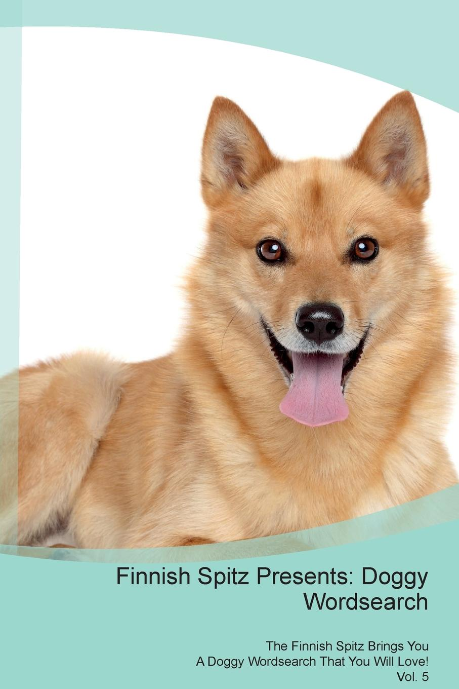 Doggy Puzzles Finnish Spitz Presents. Wordsearch The Brings You A That Will Love! Vol. 5