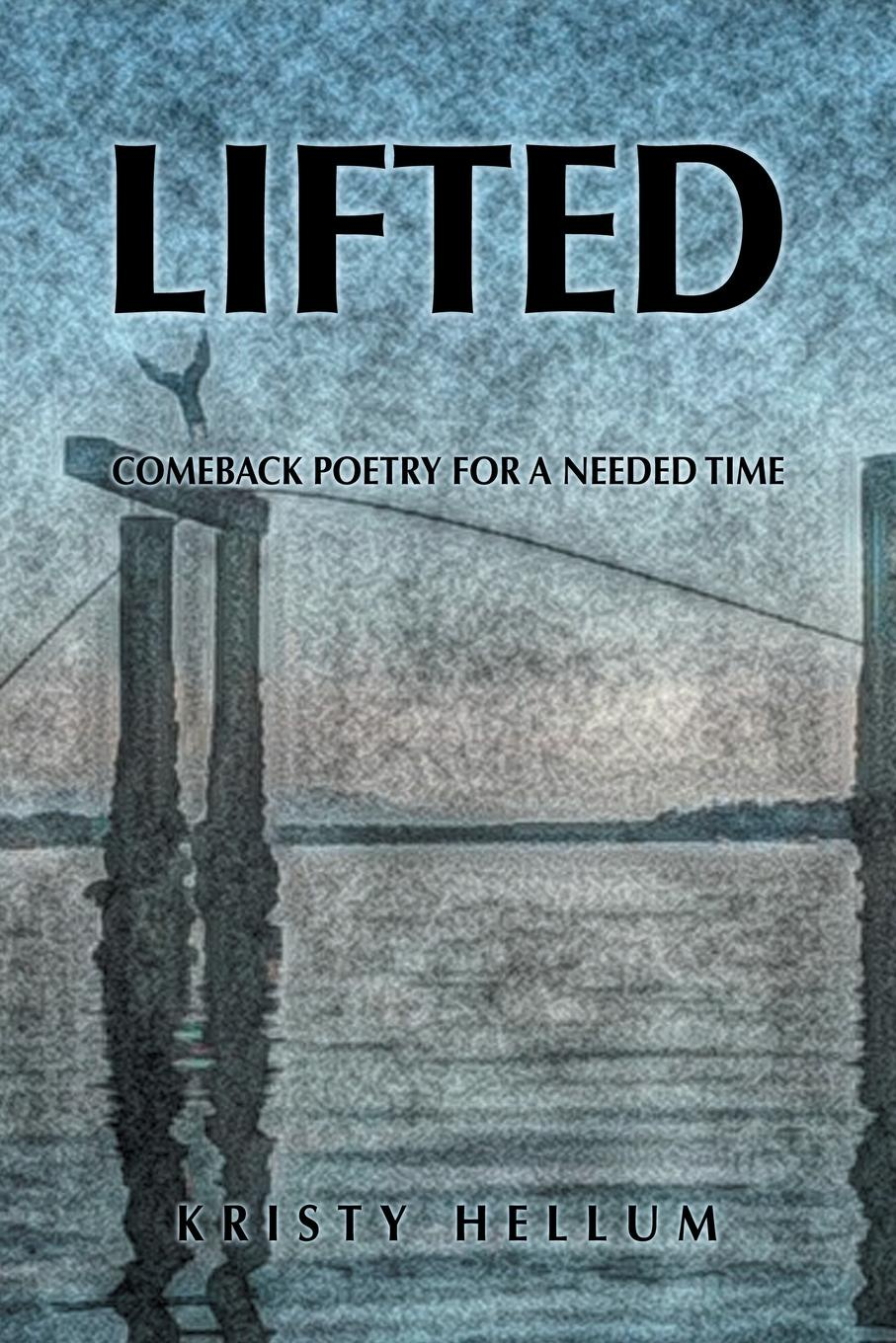 Lifted. Comeback Poetry for a Needed Time