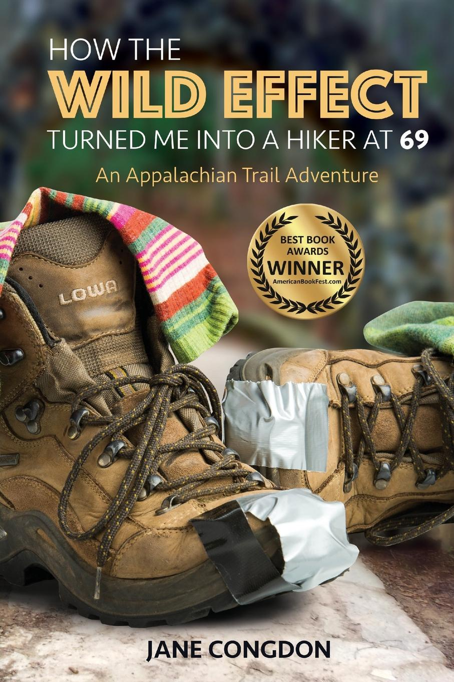 Jane E. Congdon How the WILD EFFECT Turned Me into a Hiker at 69. An Appalachian Trail Adventure