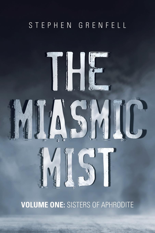The Miasmic Mist. Volume One: Sisters of Aphrodite