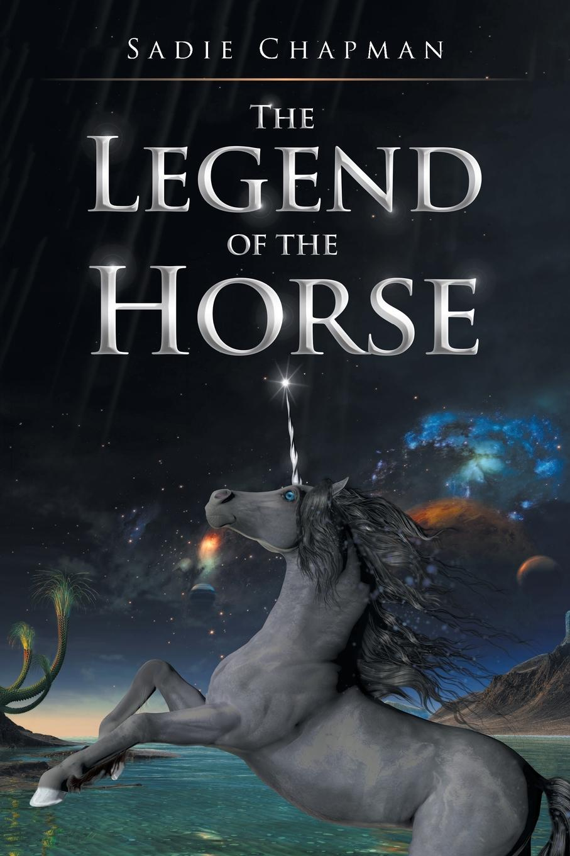 Sadie Chapman The Legend of the Horse the wisdom of unicorns