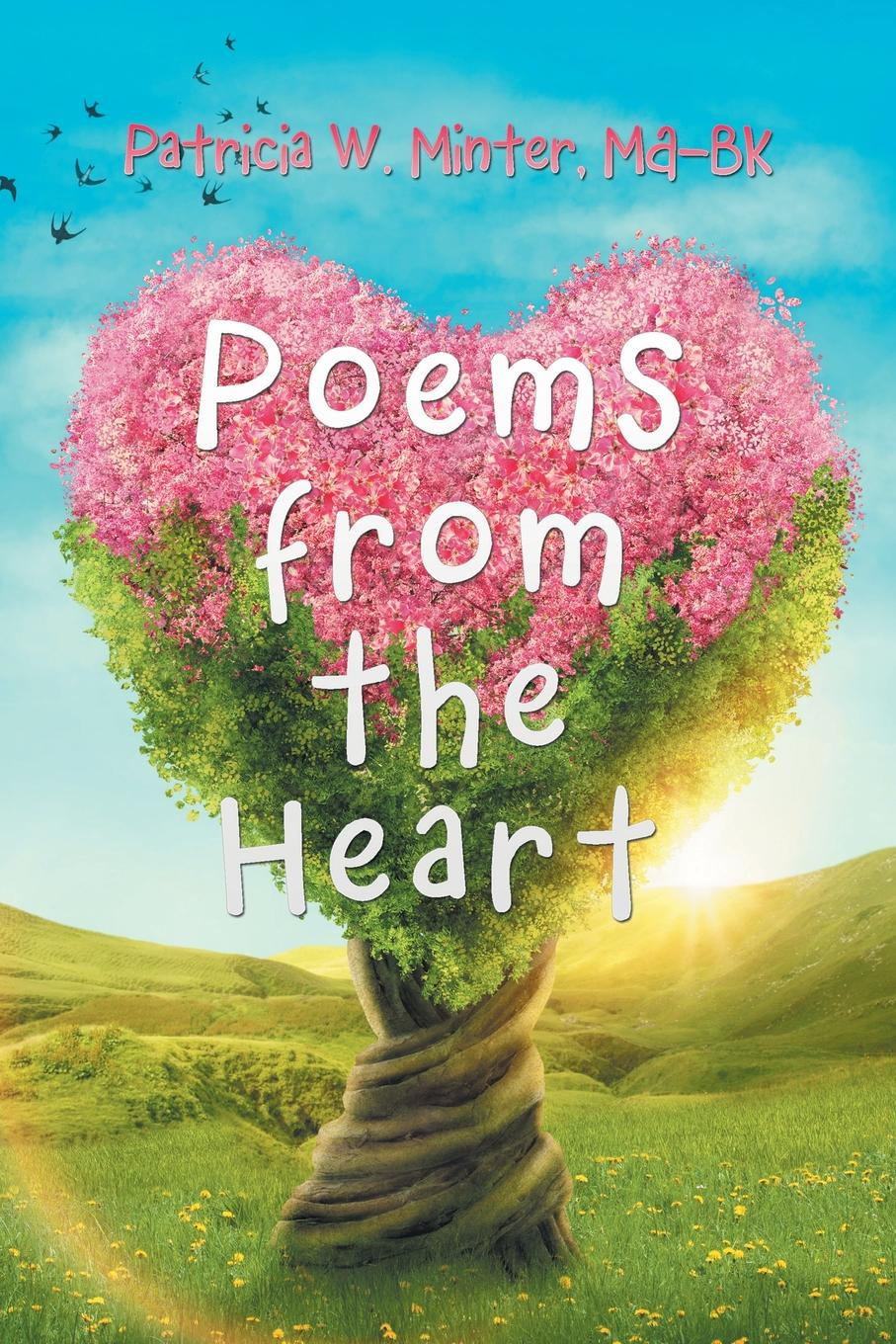 Patricia W. Minter MA-BK Poems from the Heart karyl j leslie rays of hope poems of faith and inspiration
