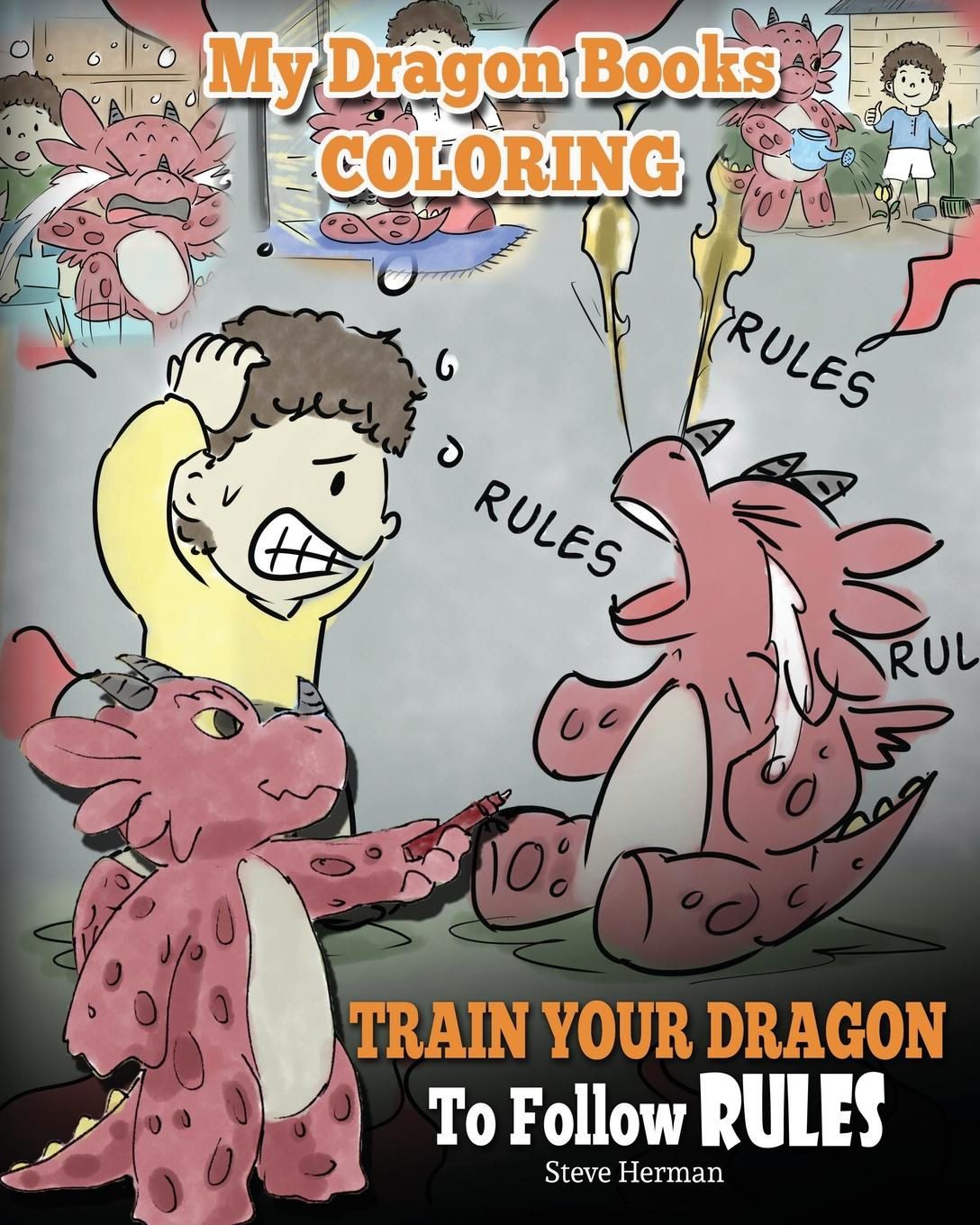 Steve Herman My Dragon Books Coloring - Train Your Dragon To Follow Rules. Children Coloring Activity Book With Fun, Cute, And Easy Dragon Coloring Pages. 20 ways to draw a dress and 44 other fabulous fashions and accessories coloring book for adult children 112 page