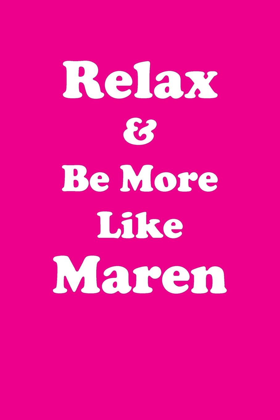 Relax & Be More Like Maren Affirmations Workbook Positive Affirmations Workbook Includes. Mentoring Questions, Guidance, Supporting You