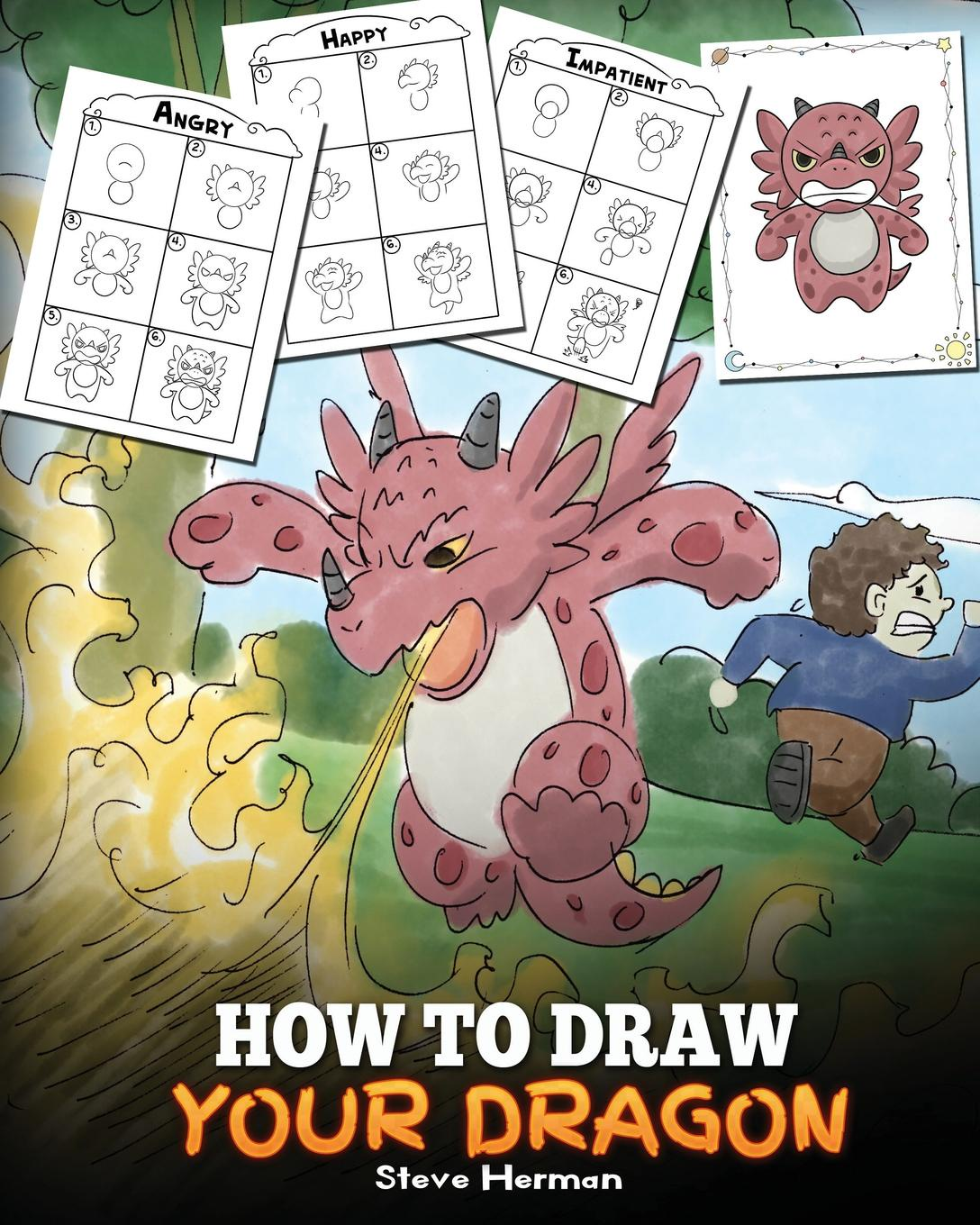 Steve Herman How to Draw Your Dragon. Learn How to Draw Cute Dragons with Different Emotions. A Fun and Easy Step by Step Guide To Draw Dragons for Kids. printio draw more red
