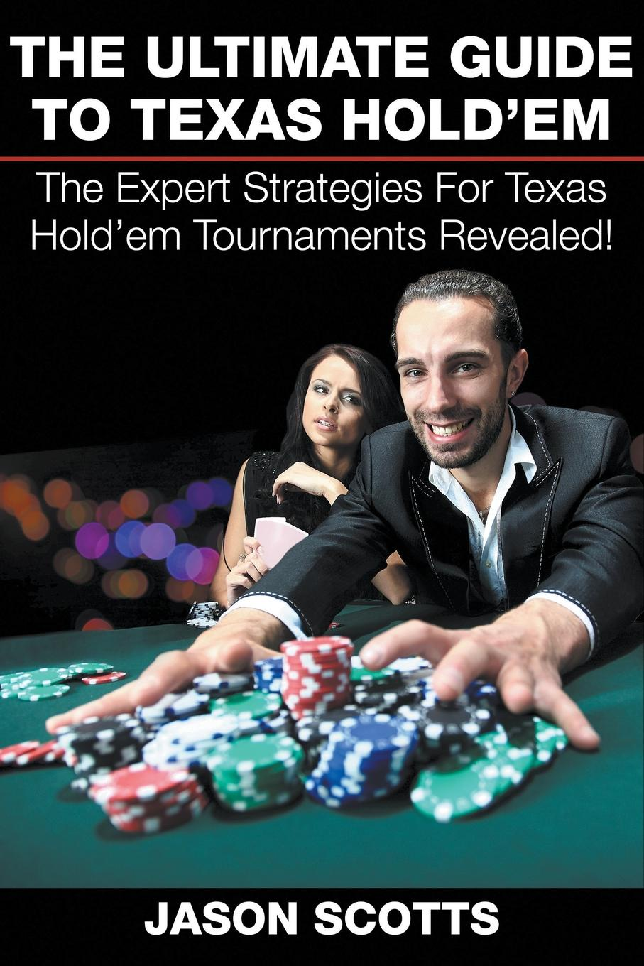 Jason Scotts The Ultimate Guide To Texas Hold'em. The Expert Strategies For Texas Hold'em Tournaments Revealed! dana muir m a manager s guide to employment law how to protect your company and yourself