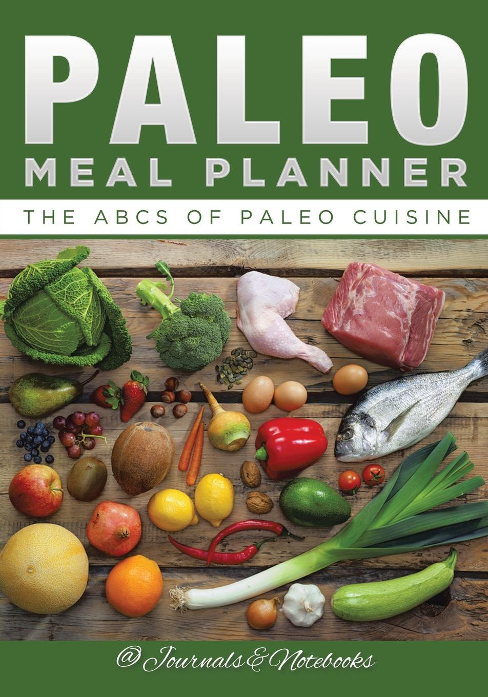 @ Journals and Notebooks Paleo Meal Planner. The ABCs of Paleo Cuisine nilofer safdar money circle what choice are you willing to make today to create a different future right away