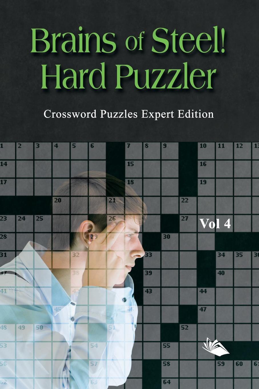 Speedy Publishing LLC Brains of Steel! Hard Puzzler Vol 4. Crossword Puzzles Expert Edition english with crosswords 2 dvdrom