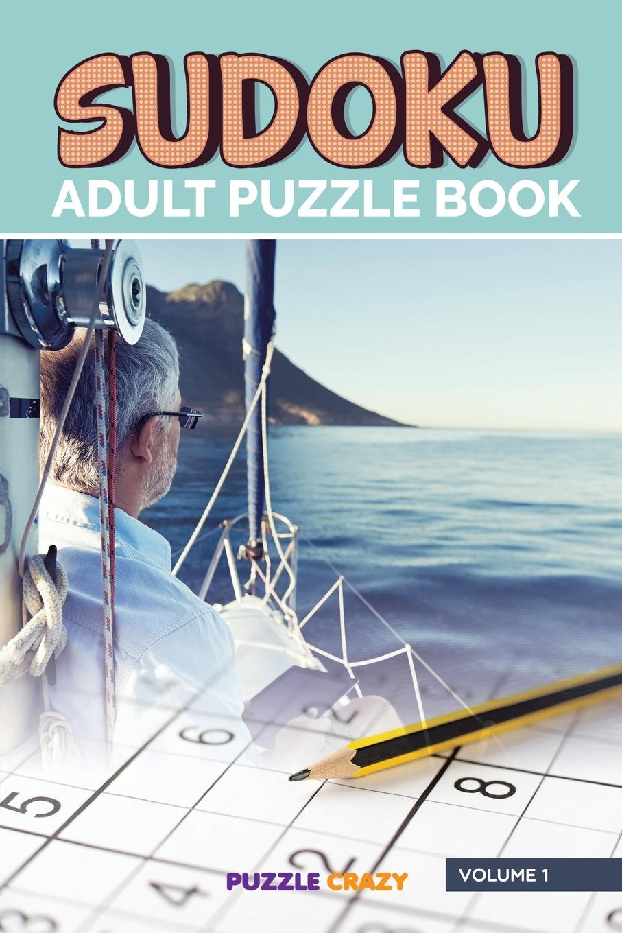 Фото - Puzzle Crazy Sudoku Adult Puzzle Book Volume 1 amity shlaes it s not as bad as you think why capitalism trumps fear and the economy will thrive