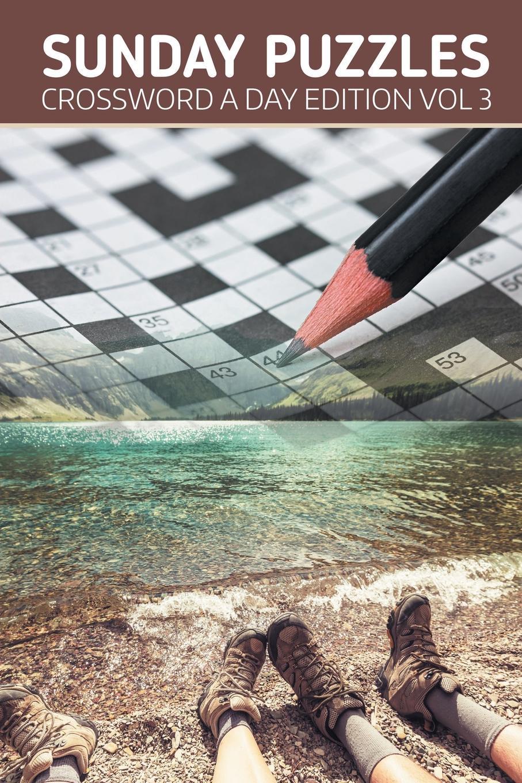 Speedy Publishing LLC Sunday Puzzles. Crossword A Day Edition Vol 3