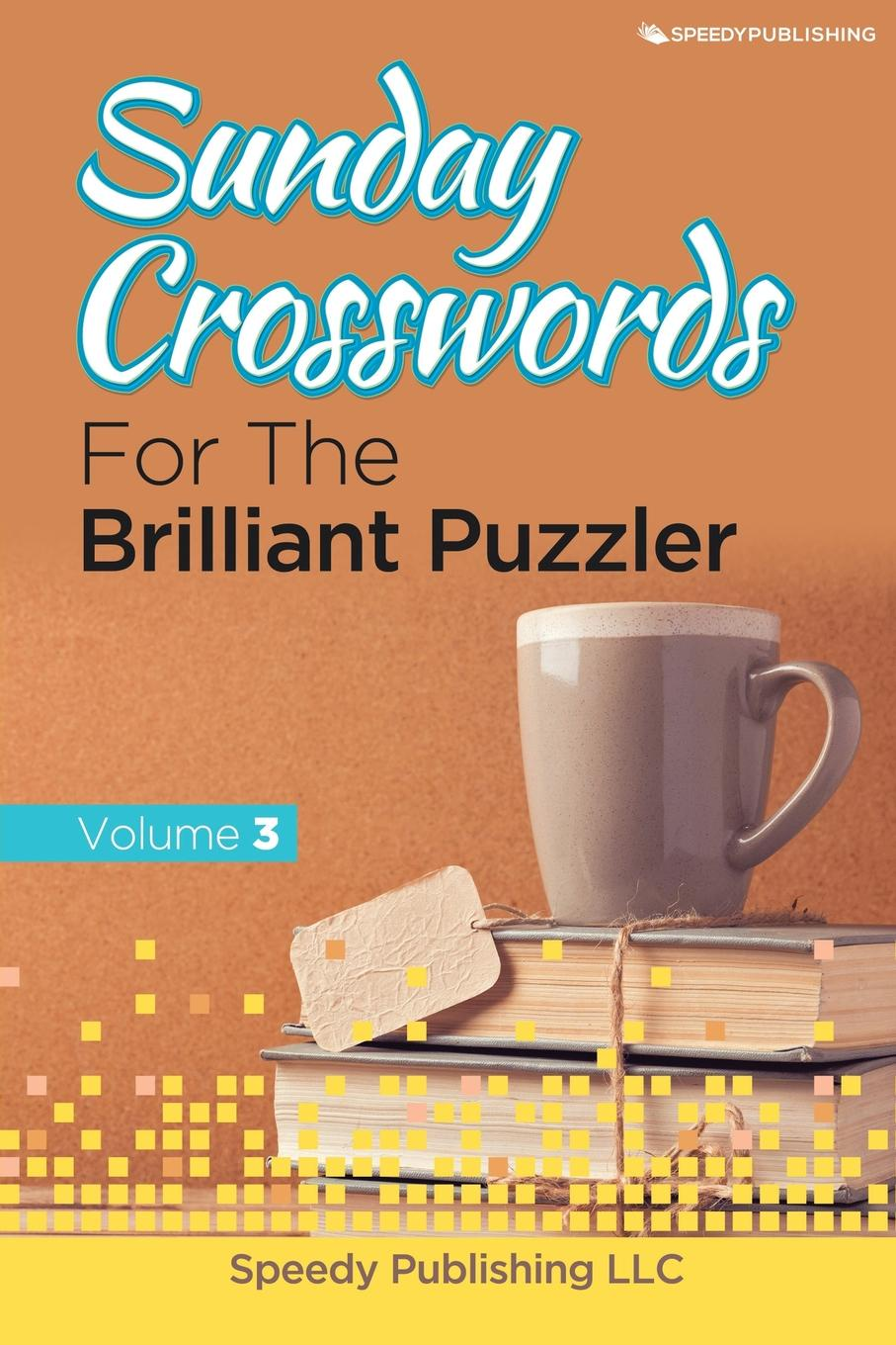 Speedy Publishing LLC Sunday Crosswords For The Brilliant Puzzler Volume 3 english with crosswords 2 dvdrom