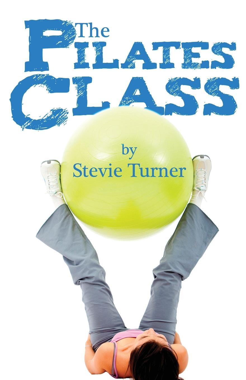 The Pilates Class. Stevie Turner