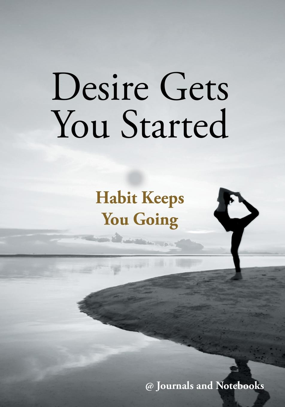 Фото - @ Journals and Notebooks Desire Gets You Started; Habit Keeps You Going mark burrows so you want to start keeping chickens