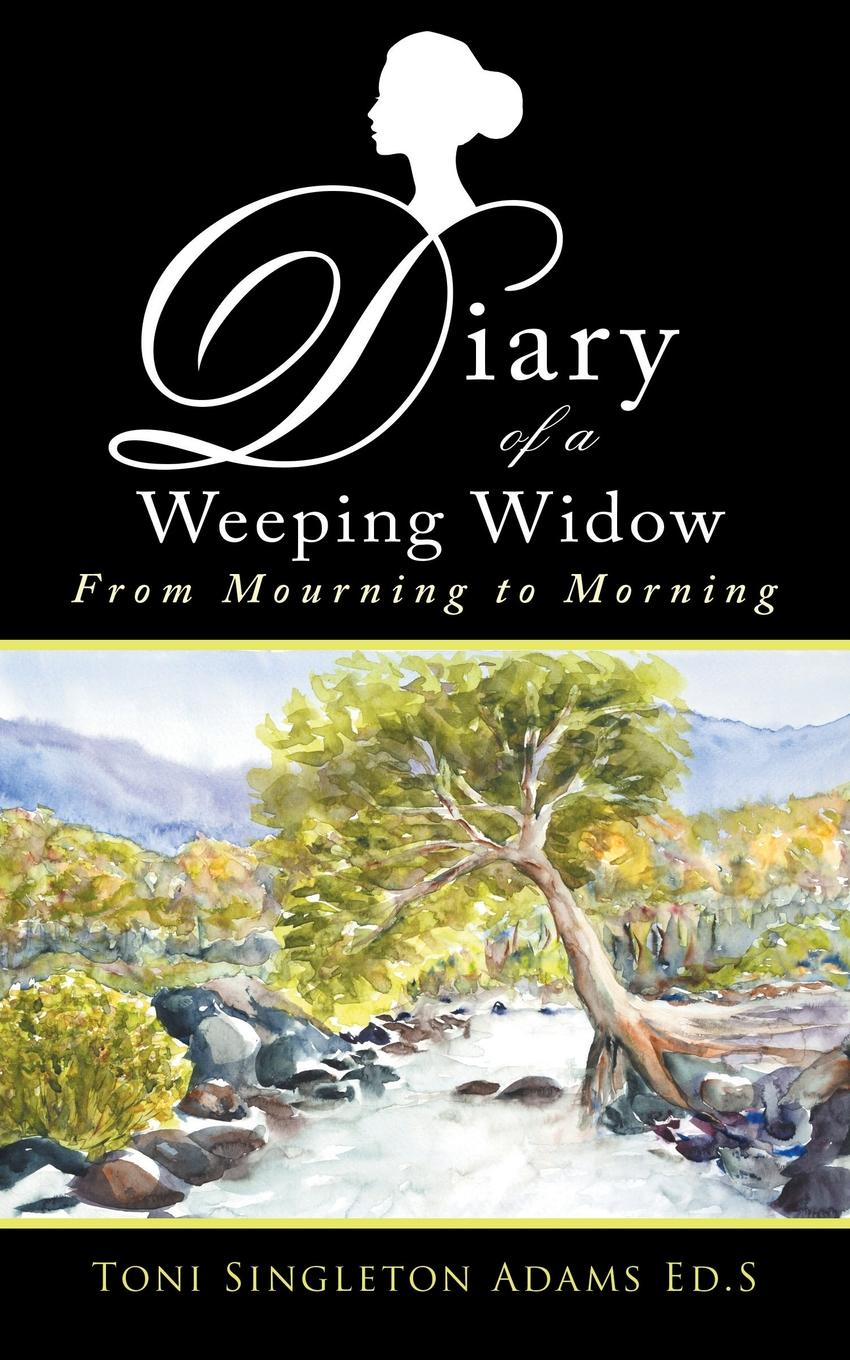 Diary of a Weeping Widow. From Mourning to Morning
