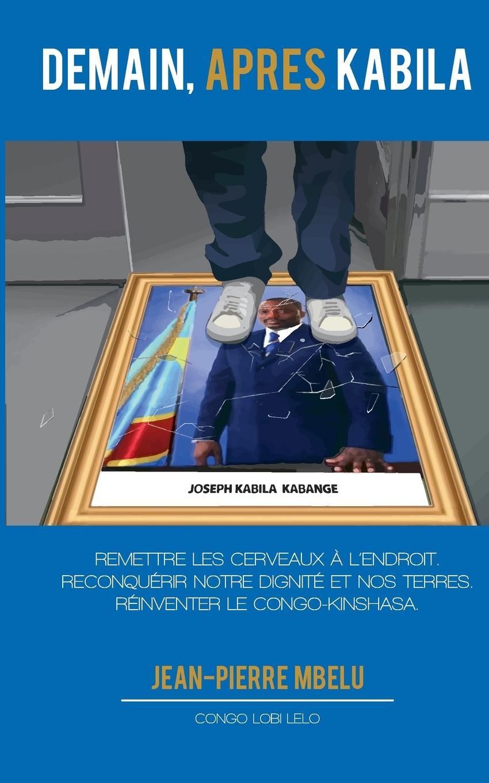 Jean-Pierre Mbelu Demain, apres Kabila t e 1830 1913 hamel cours d loquence parle d apres delsarte avec une prf par l abb camille roy french edition
