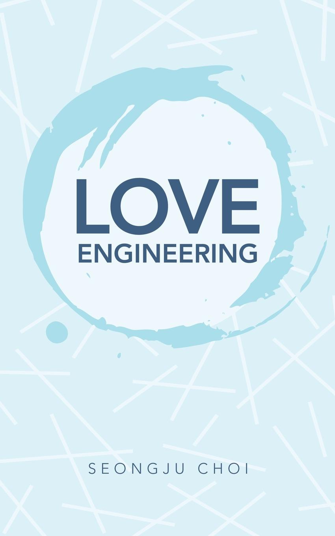 Seongju Choi Love Engineering june moore soul fool to soul full