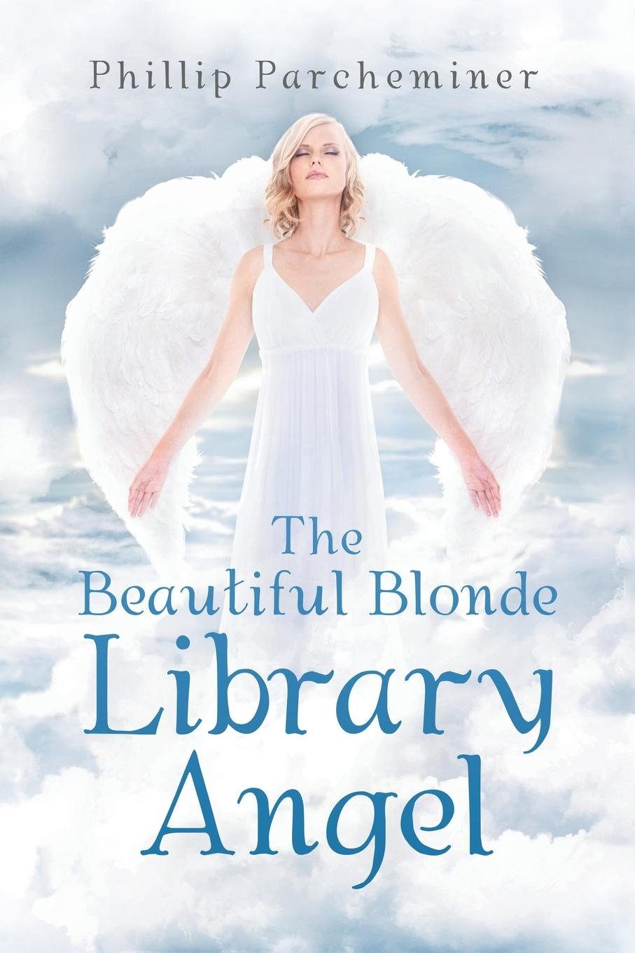 Phillip Parcheminer The Beautiful Blonde Library Angel max lerner wrestling with the angel a memoir of my triumph over illness
