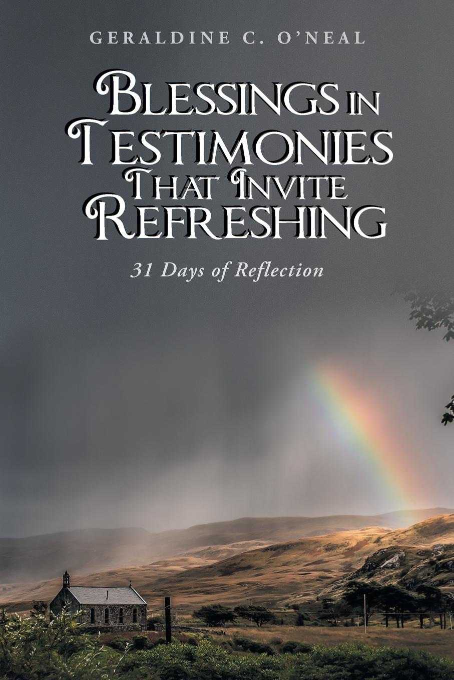 Geraldine C. O'Neal Blessings in Testimonies That Invite Refreshing. 31 Days of Reflection olukayode oyediran he leadeth me autobiographical testimonies of olukayode oyediran