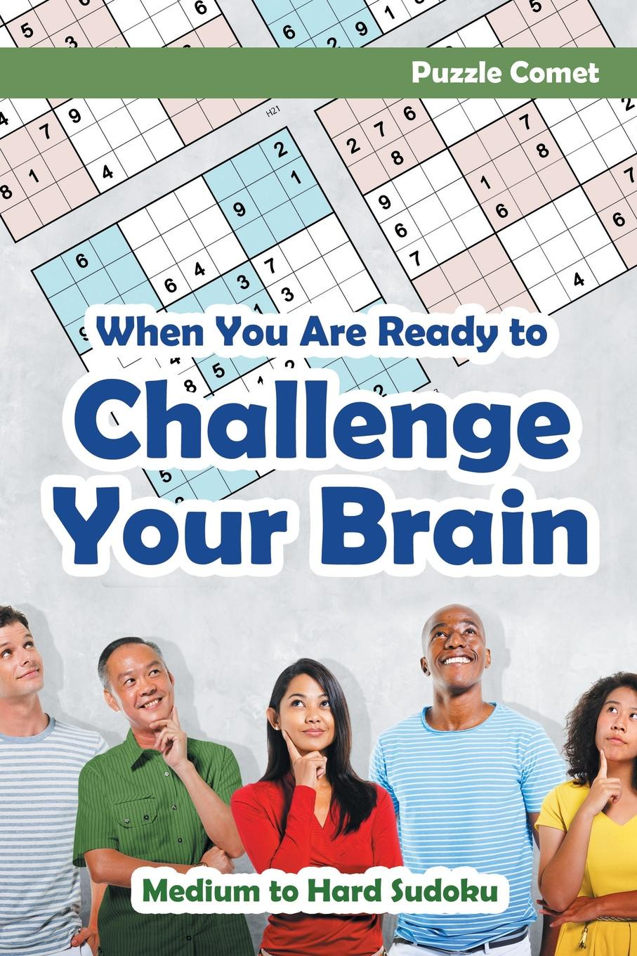 Puzzle Comet When You are Ready to Challenge Your Brain Medium Hard Sudoku