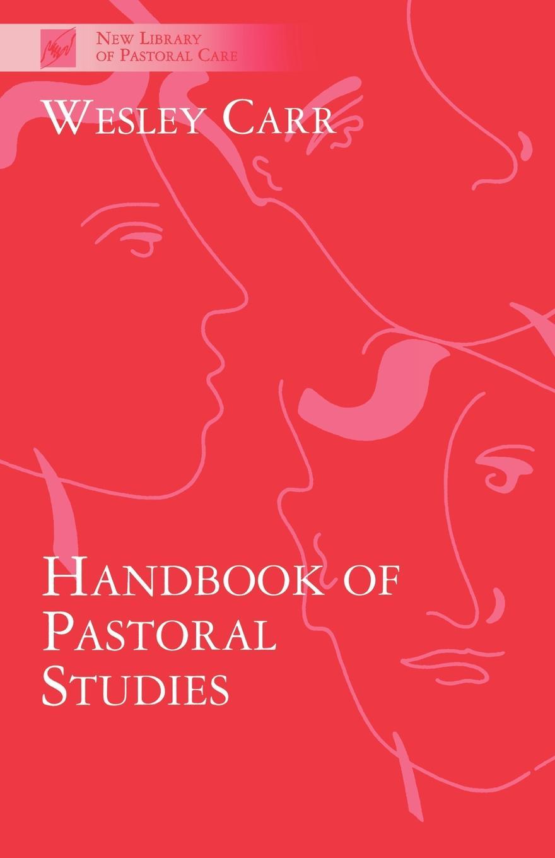 Wesley Carr Handbook of Pastoral Studies the oxford handbook of animal studies