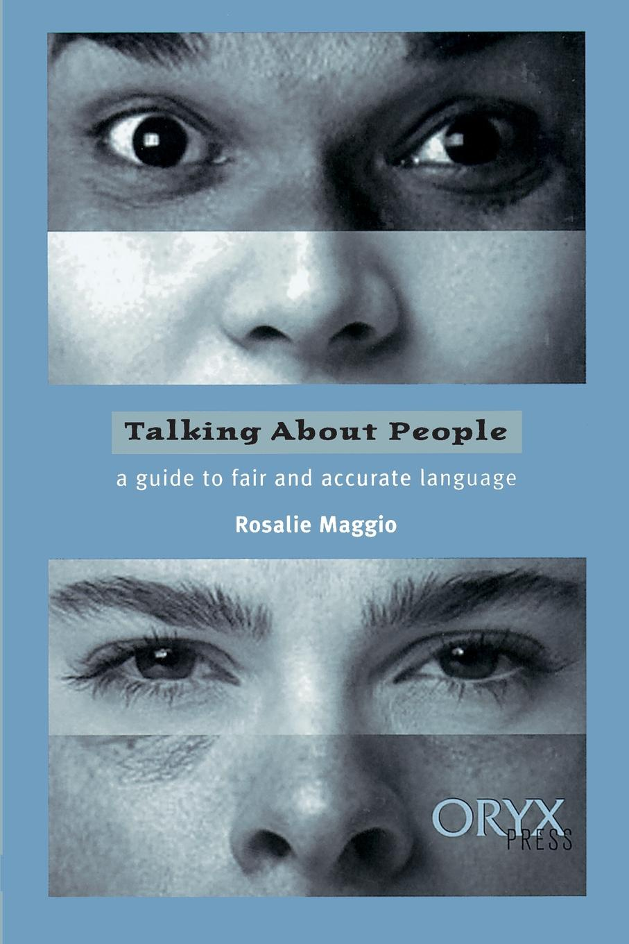 Rosalie Maggio Talking About People. A Guide to Fair and Accurate Language недорго, оригинальная цена