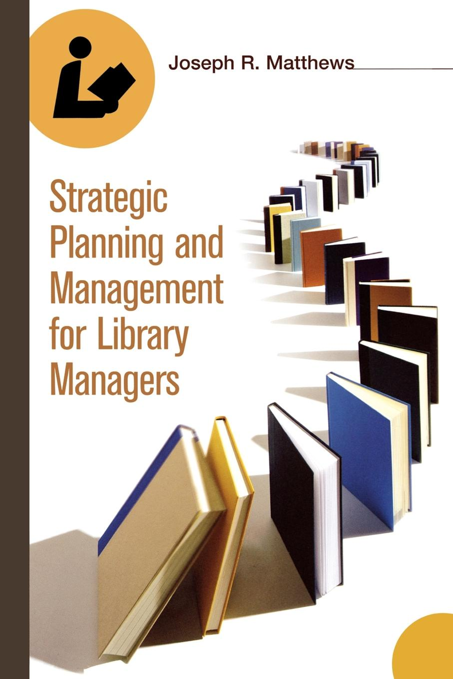 лучшая цена Joseph Attorney Matthews Strategic Planning and Management for Library Managers