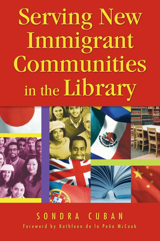 где купить Sondra Cuban Serving New Immigrant Communities in the Library по лучшей цене