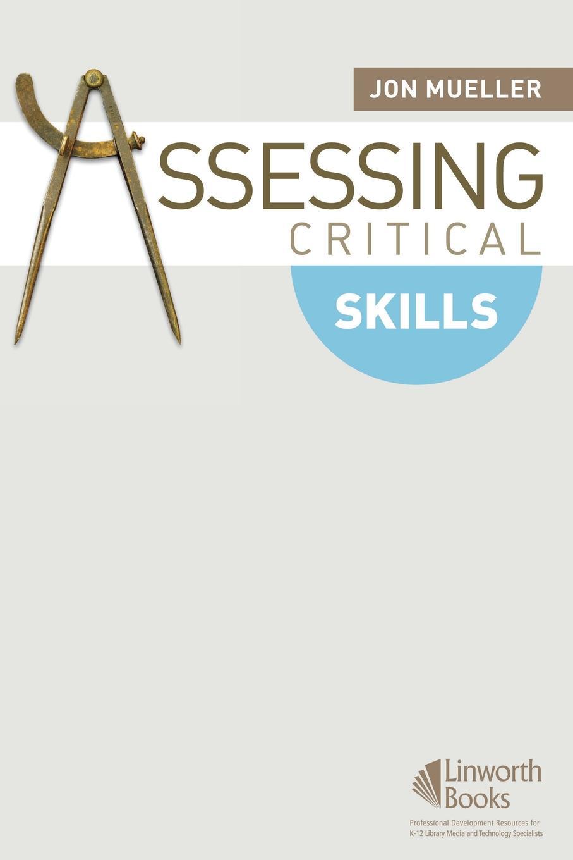 Jon Mueller Assessing Critical Skills assessing creativity