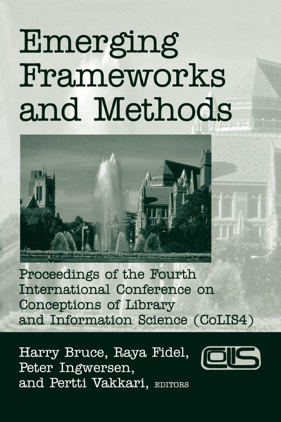 Emerging Frameworks and Methods. Proceedings of the Fourth International Conference on Conceptions of Library and Information Science (Colis 4) рычкова е сост история кружева история страны сборник научных статей конференции history of lace history of the country international scientific and practical conference proceedings