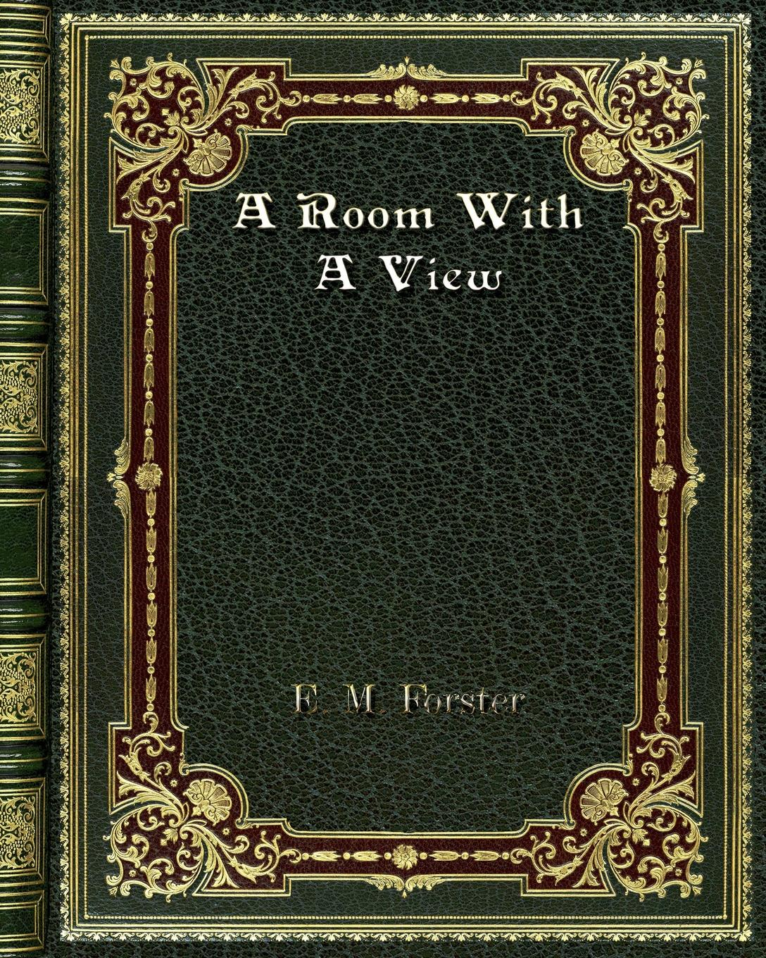 E. M. Forster A Room With A View a room with a view