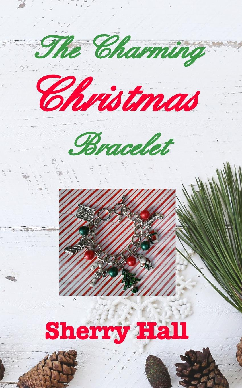 Sherry Hall The Charming Christmas Bracelet love from lexie the lost and found