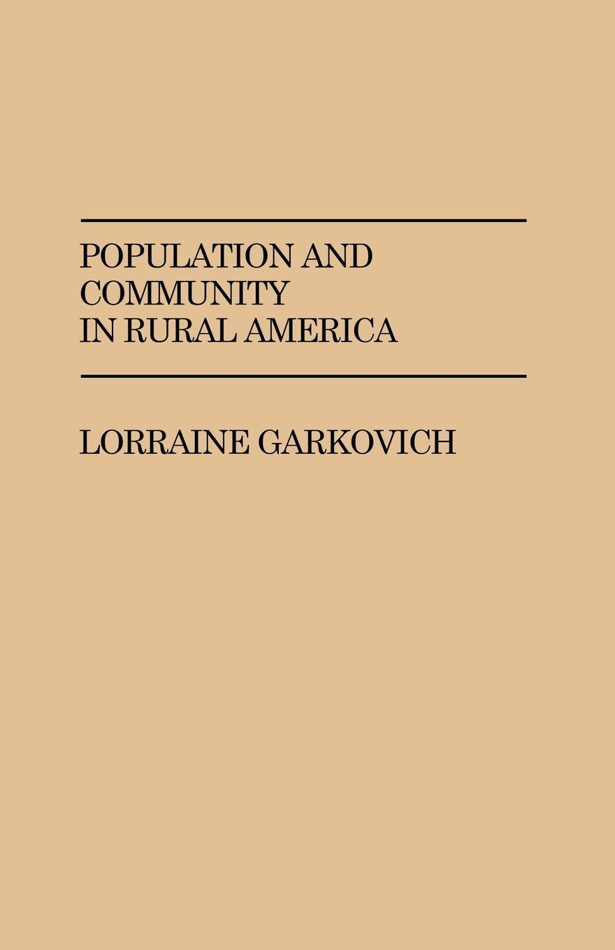 Lorraine Garkovich, Authur Goldsmith Population and Community in Rural America mariam bachich community based rural heritage management in syria