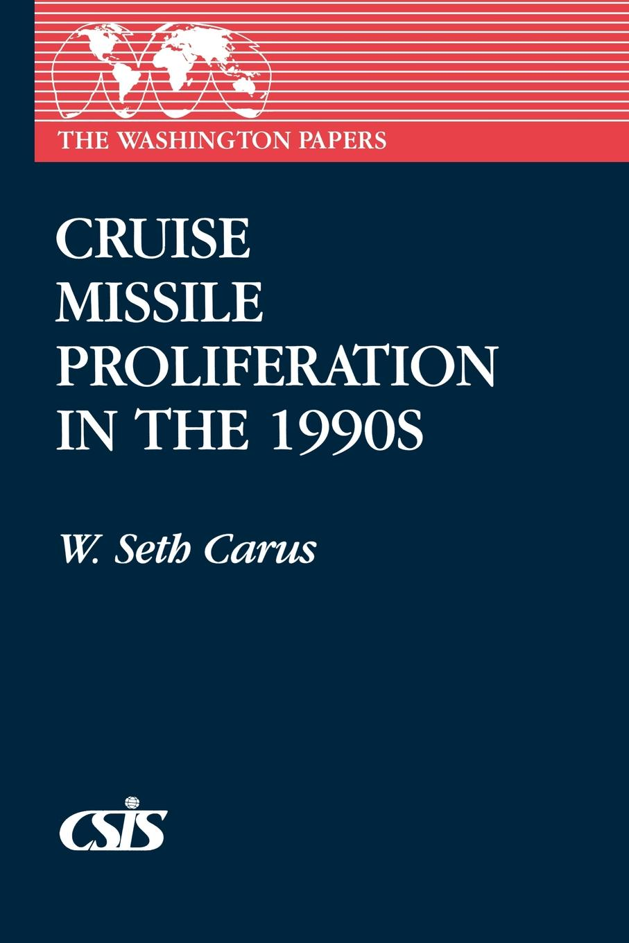 W. Seth Carus Cruise Missile Proliferation in the 1990s jorge cruise 8 minutes in the morning r
