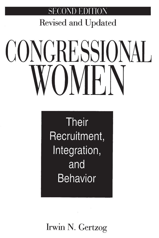 Irwin Gertzog Congressional Women. Their Recruitment, Integration, and Behavior asiago dorcah teacher recruitment