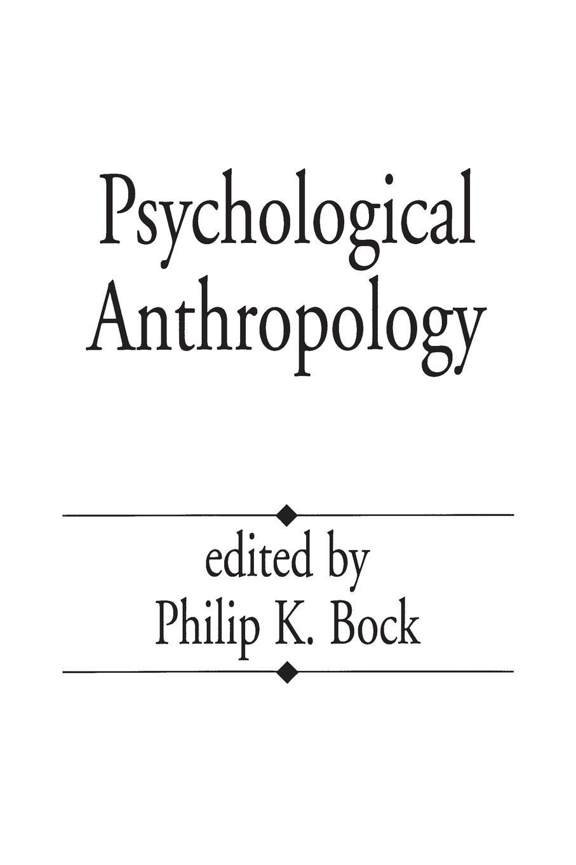 Philip Bock Psychological Anthropology цена и фото