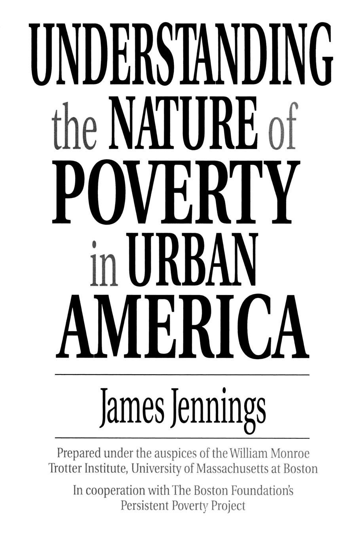 James Jennings Understanding the Nature of Poverty in Urban America yesuf hagos abdela poverty and livelihood strategeies of househilds in urban ethiopia