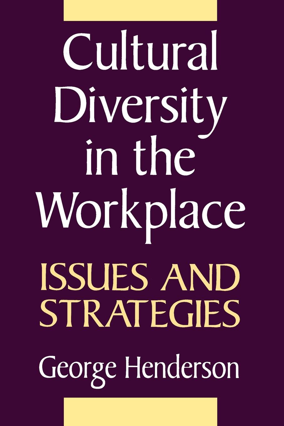 George Henderson Cultural Diversity in the Workplace. Issues and Strategies sandra herting globalization a threat to cultural diversity in southern ethiopia