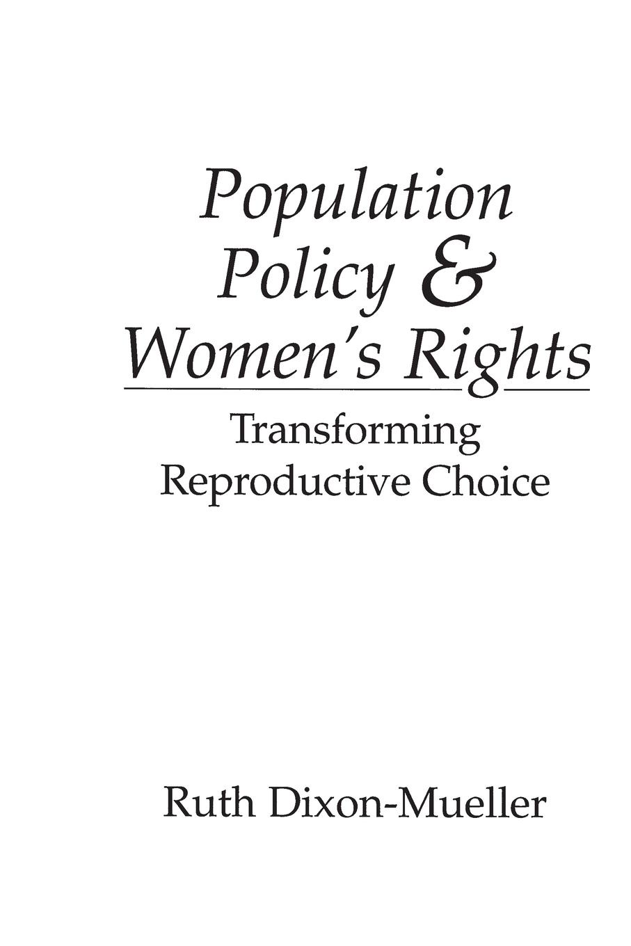 Ruth Dixon-Mueller Population Policy and Women's Rights. Transforming Reproductive Choice henry shue basic rights subsistence affluence and u s foreign policy second edition