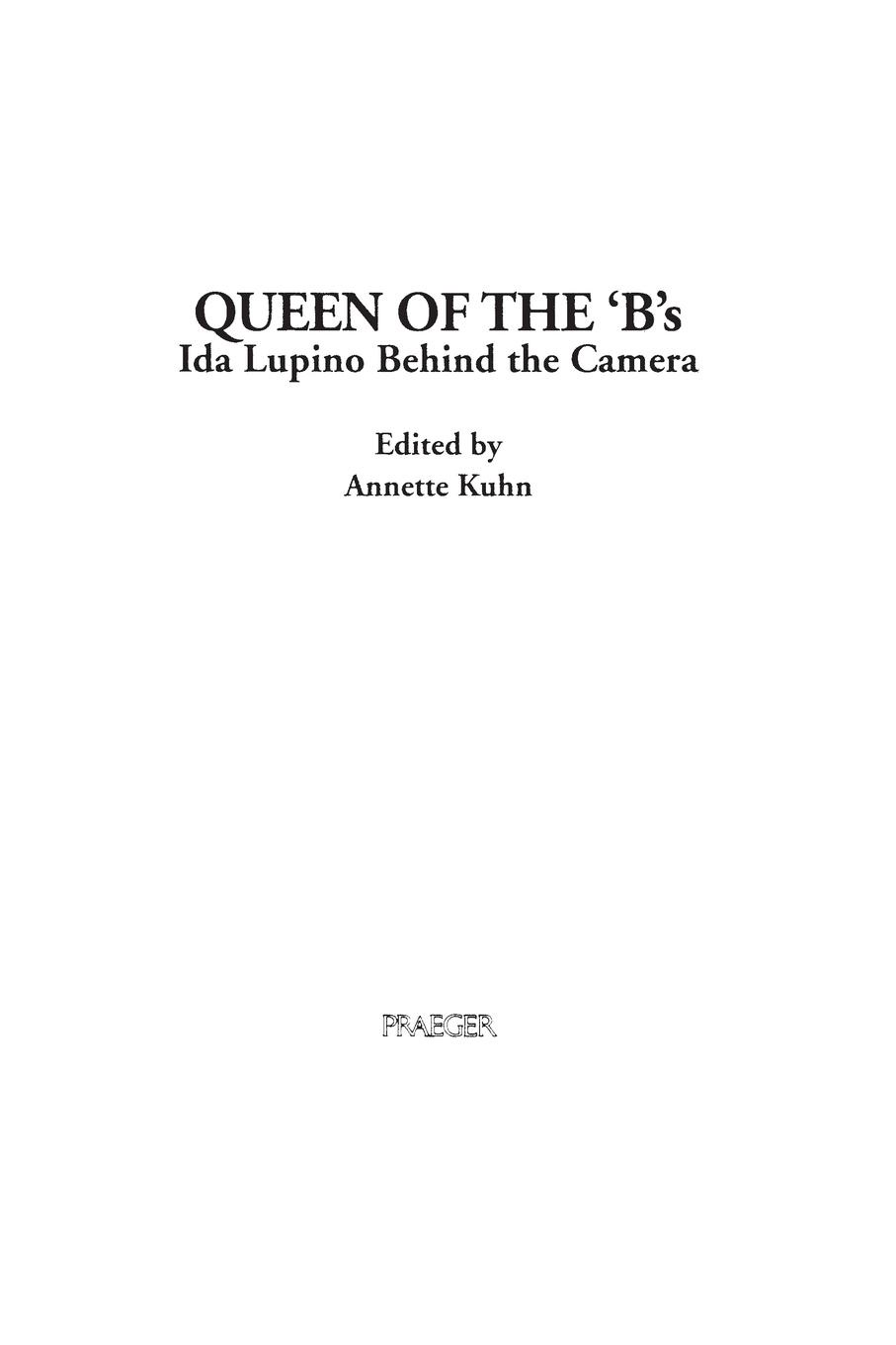 Queen of the 'B's. Ida Lupino Behind the Camera ida b wells barnett the red record