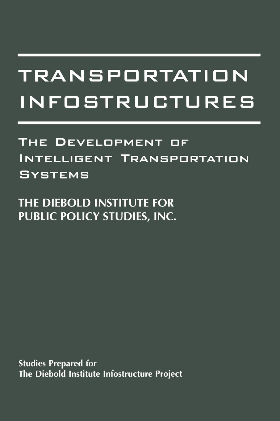 John Diebold, Diebold Transportation Infostructures. The Development of Intelligent Transportation Systems все цены