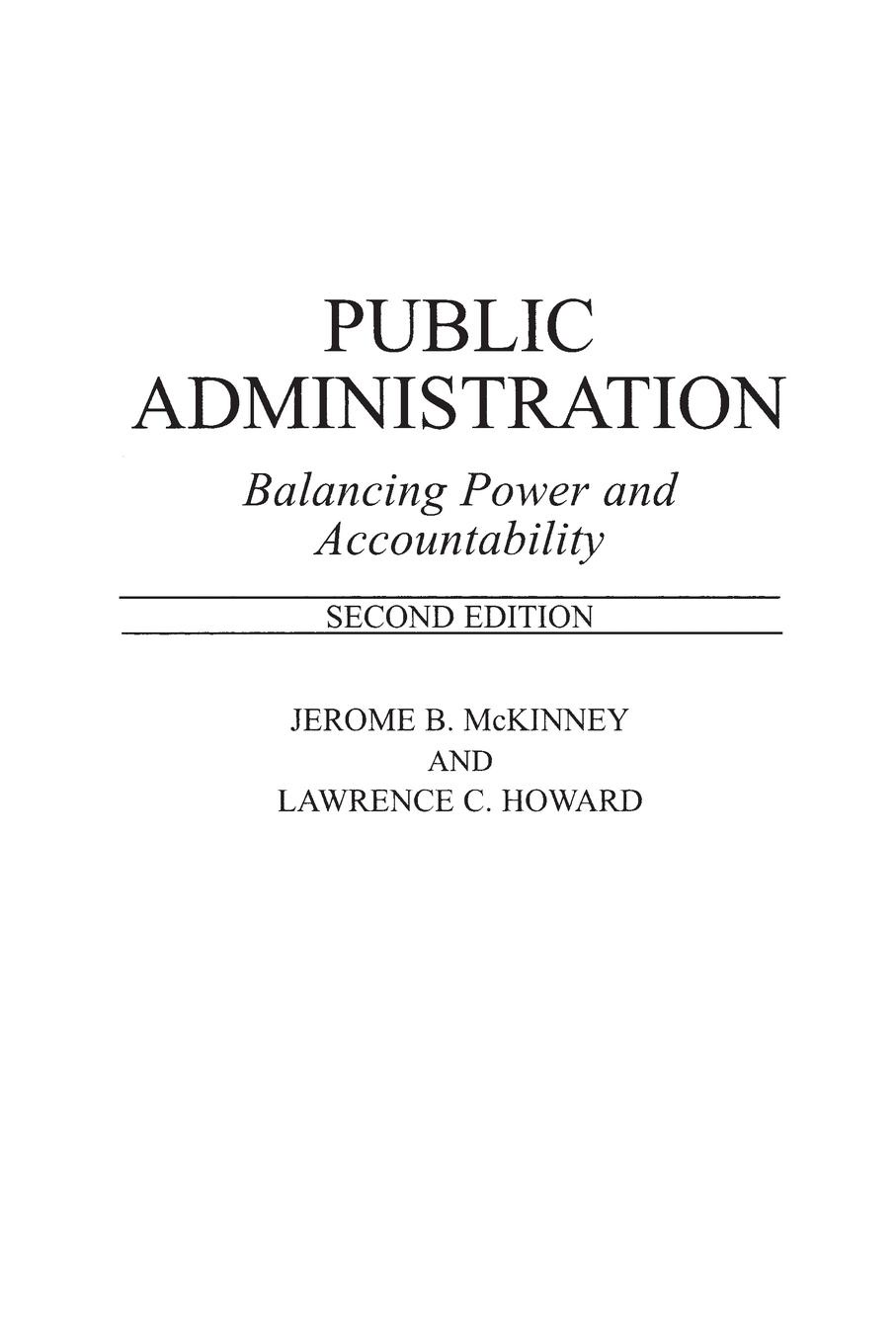 Lawrence Howard, Jerome McKinney Public Administration. Balancing Power and Accountability public administration and development improving accountability responsiveness and legal framework