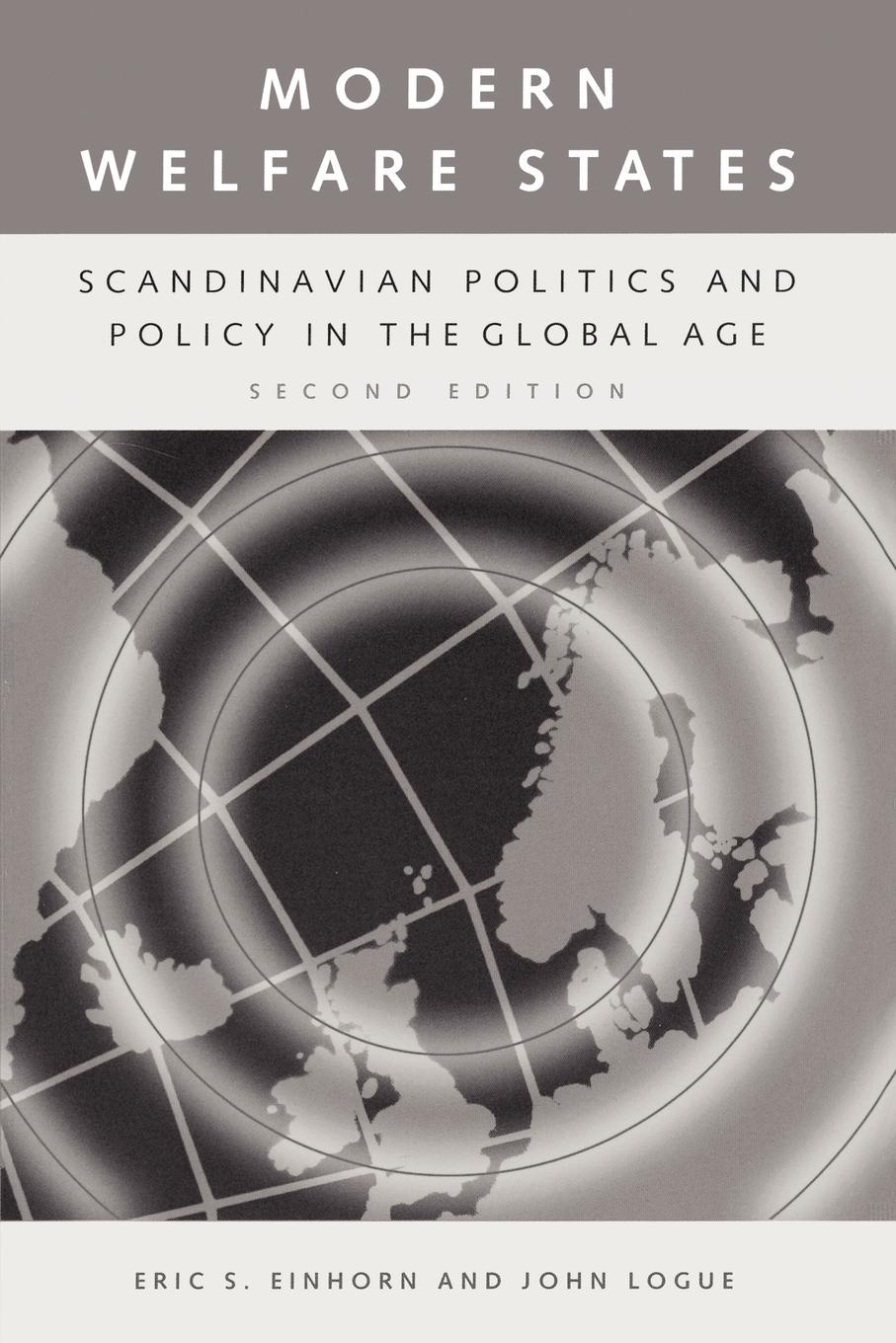 Jack Ruppert, John Logue, Eric S. Einhorn Modern Welfare States. Scandinavian Politics and Policy in the Global Age Second Edition henry shue basic rights subsistence affluence and u s foreign policy second edition