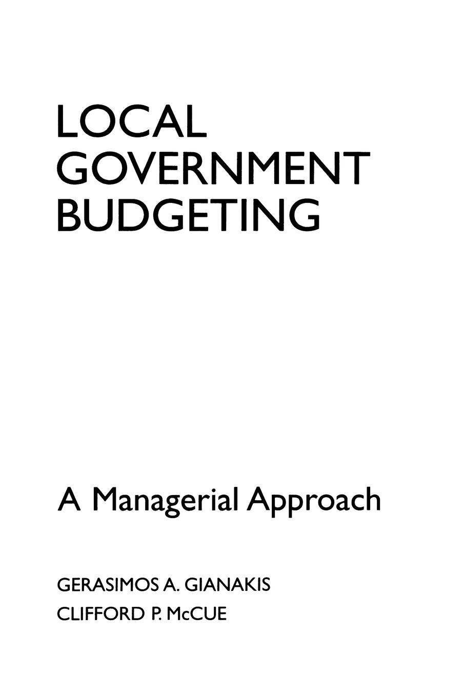 цены на Gerasimos A. Gianakis, Clifford P. McCue Local Government Budgeting. A Managerial Approach  в интернет-магазинах