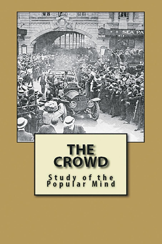 Gustave Le Bon The Crowd gustave le bon la vie