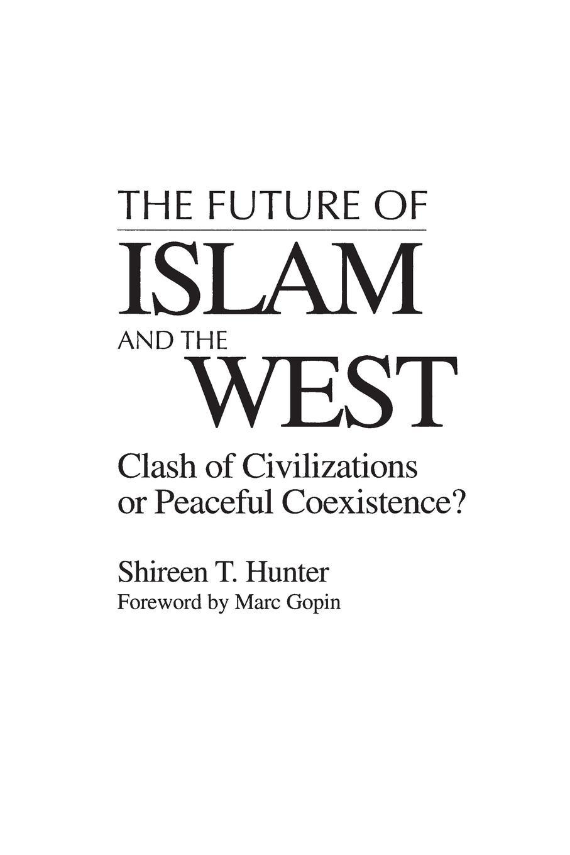 цены на Shireen Hunter The Future of Islam and the West. Clash of Civilizations or Peaceful Coexistence?  в интернет-магазинах