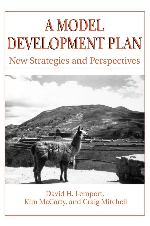 цена на David H. Lempert, Kim McCarty, Craig Mitchell A Model Development Plan. New Strategies and Perspectives