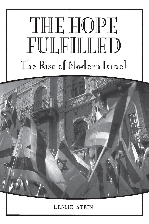 цены на Leslie Stein The Hope Fulfilled. The Rise of Modern Israel  в интернет-магазинах