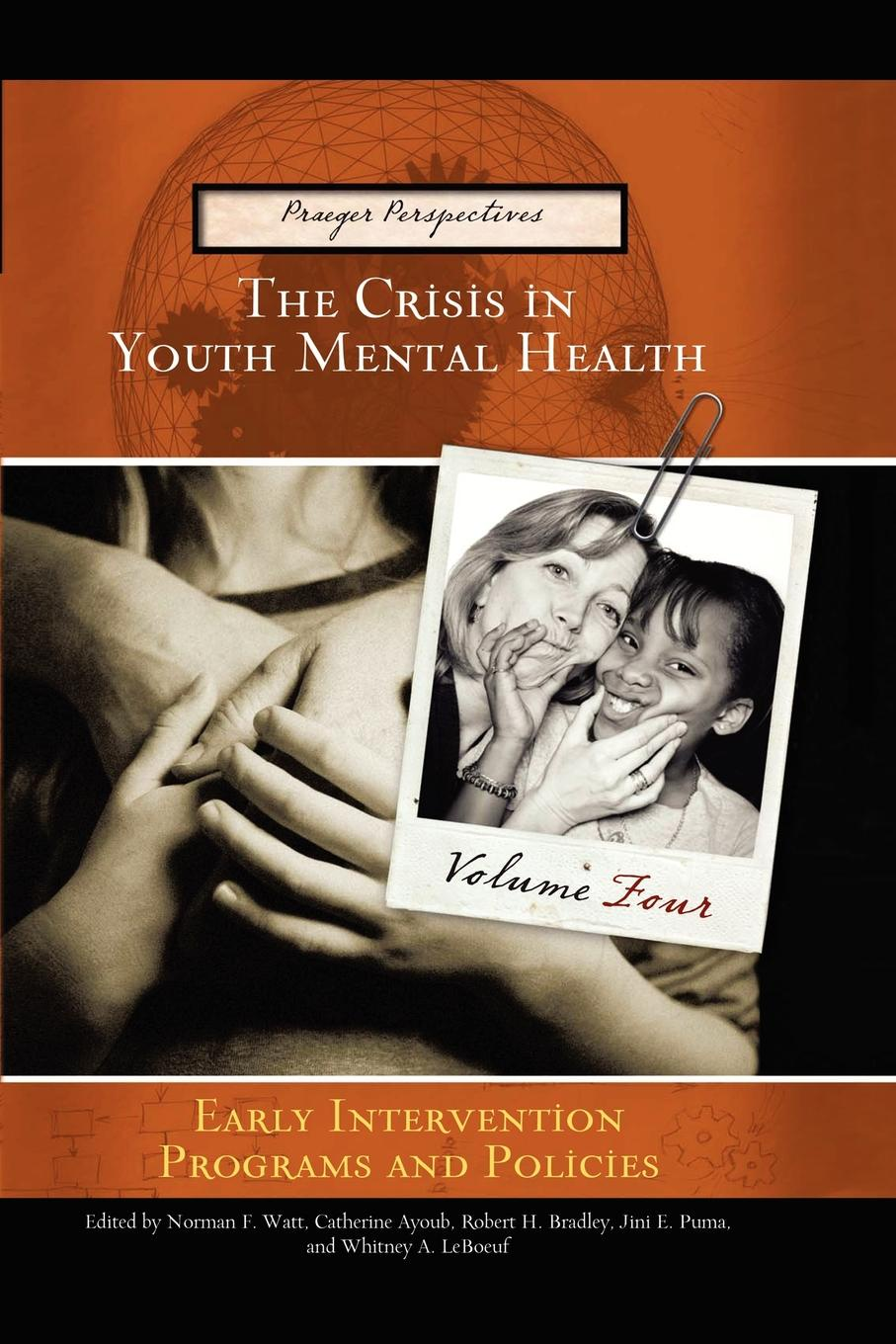 Not Available Crisis in Youth Mental Health. Volume 4 Early Intervention Programs and Policies walker carl work and the mental health crisis in britain