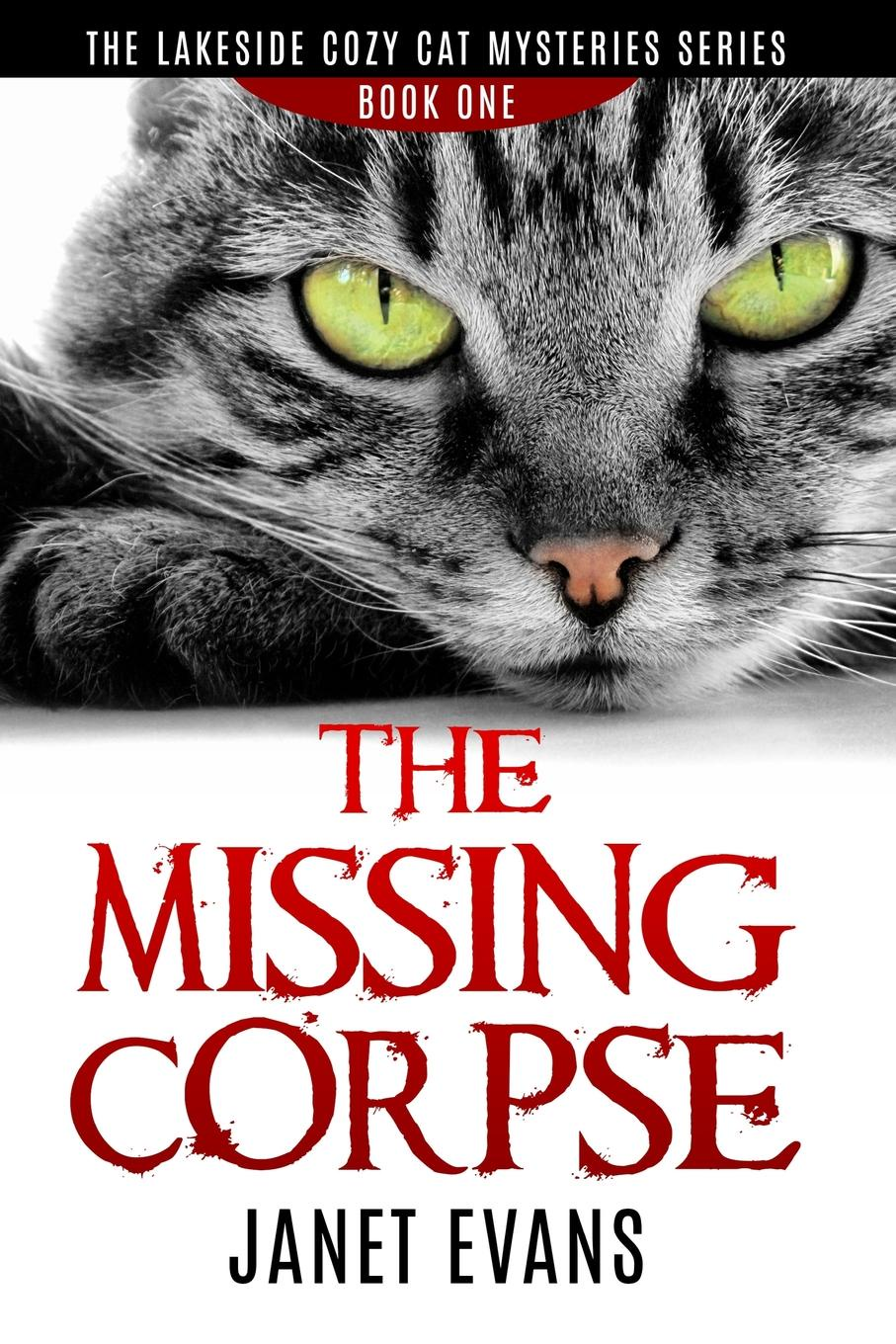 Janet Evans The Missing Corpse - The Lakeside Cozy Cat Mysteries Series susan carlisle the rebel doc who stole her heart